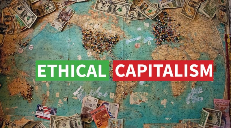Ethical Capitalism: Why money is not the root of all evil